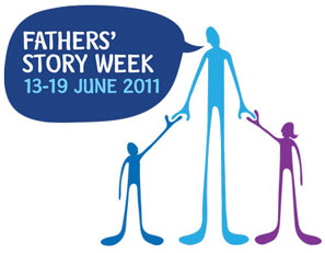 Fathers Story Week 13-19 June 2011